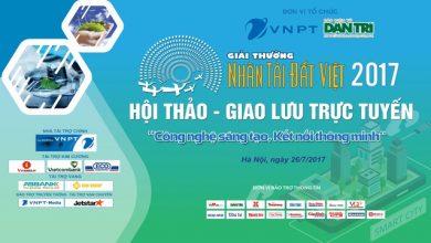 """Giao lưu Nhân tài Đất Việt 2017 với chủ đề """"Công nghệ sáng tạo, Kết nối thông minh"""""""