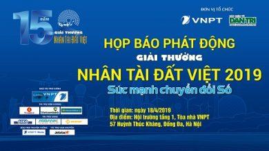 Giải thưởng Nhân tài Đất Việt 2019: chính thức tìm kiếm và tôn vinh những tài năng Việt mới